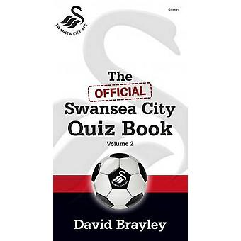 The Official Swansea City Quiz Book - 2 by David Brayley - 97818485188