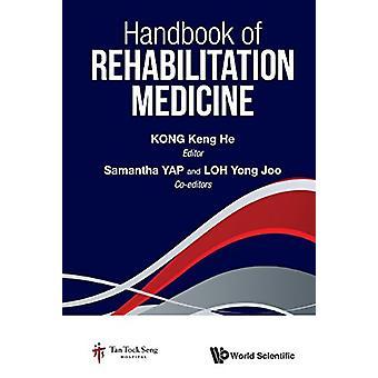 Handbook of Rehabilitation Medicine by Keng He Kong - Samantha Giok M