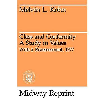 Class and Conformity - A Study in Values (2nd Revised edition) by Melv