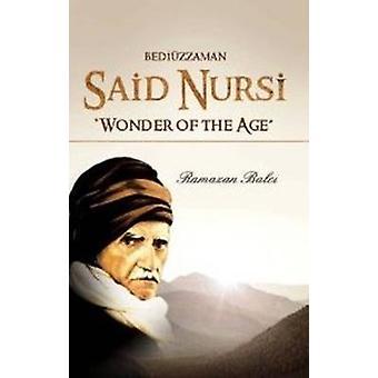 Bediuzzaman Said Nursi - Wonder of the Age by Ramazan Balci - 97815978