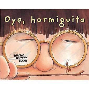 Oye, hormiguita/ Hey, Little Ant