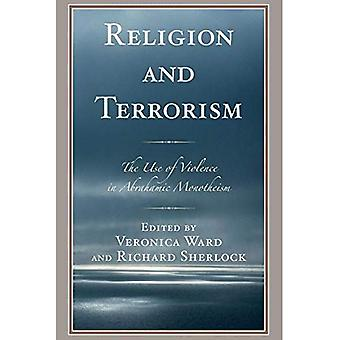 Religion and Terrorism: The� Use of Violence in Abrahamic Monotheism