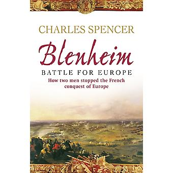 Blenheim: Battle for Europe  How two men stopped the French conquest of Europe (Paperback) by Spencer Earl Charles