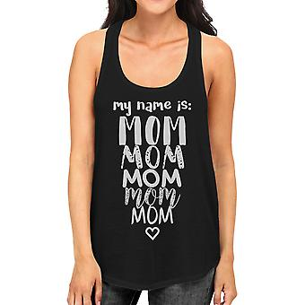 My Name Is Mom Womens Black Racerback Tank Top Witty Gift For Moms