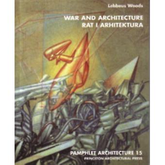 War and Architecture (Pamphlet Architecture) (Paperback) by Woods Lebbeus