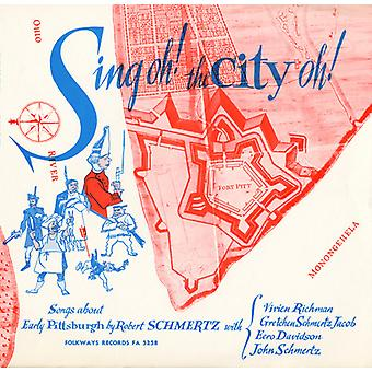Robert Schmertz - Sing Oh! the City Oh!: Songs of Early Pittsburgh [CD] USA import