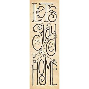 Lets Stay Home Poster Print by Deb Strain (12 x 36)