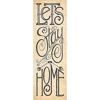 Kan stanna hemma affisch Skriv av Deb stam (12 x 36)