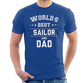 Worlds Best Sailor And Dad Men's T-Shirt