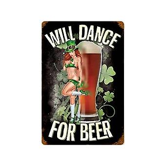 Will Dance For Beer Rusted Steel Sign 460Mm X 300Mm