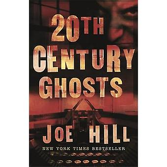 20th Century Ghosts by Joe Hill - 9780575083080 Book