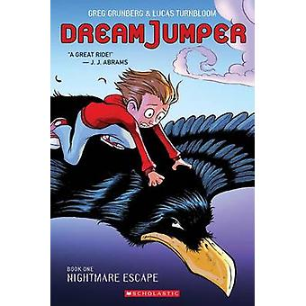 Nightmare Escape (Dream Jumper - Book 1) by Greg Grunberg - Lucas Tur