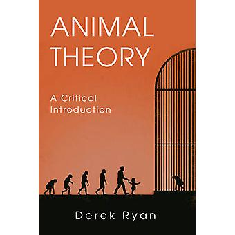 Animal Theory - A Critical Introduction by Derek Ryan - 9780748682201