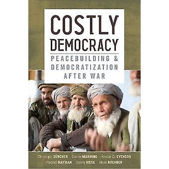 Democracia costosa - consolidación de la paz y la democratización después de la guerra por la mente