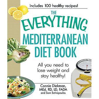 Das alles mediterrane Diät Buch - alles was Sie brauchen, um Gewicht zu verlieren einen