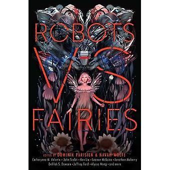 Robots vs. Fairies by Dominik Parisien - 9781481462358 Book