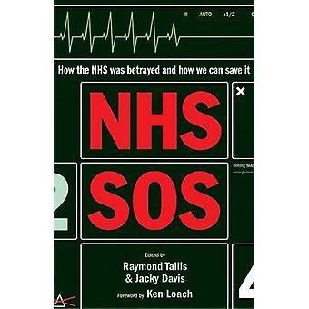 NHS SOS - hur NHS förråddes- och hur vi kan spara det av Raymond