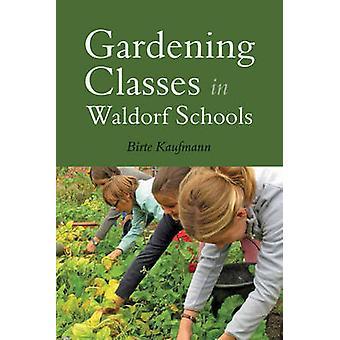 Gardening Classes in Waldorf Schools by Birte Kaufmann - Matthew Bart