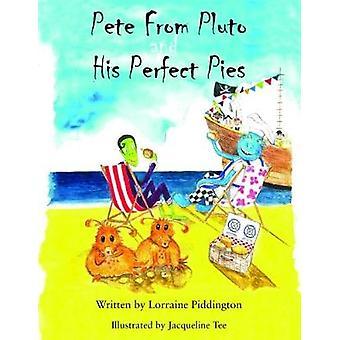 Pete van Pluto en zijn perfecte taarten door Lorraine Piddington - 9781786