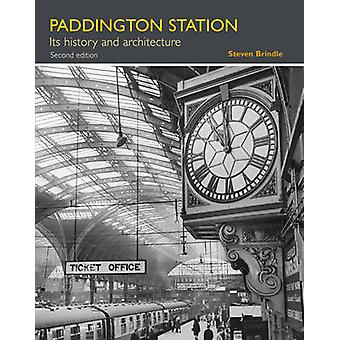 Paddington Station - Its History and Architecture (2nd Revised edition