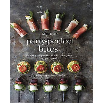 Party-Perfect Bites - Delicious Recipes for Canapes - Finger Food and