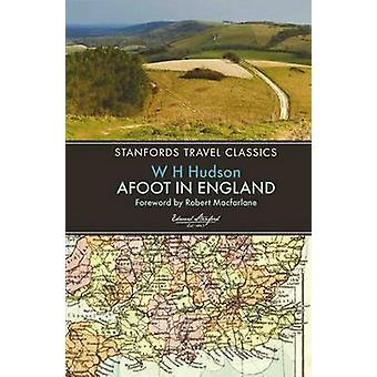 Afoot in England (2nd) by W. H. Hudson - 9781909612563 Book