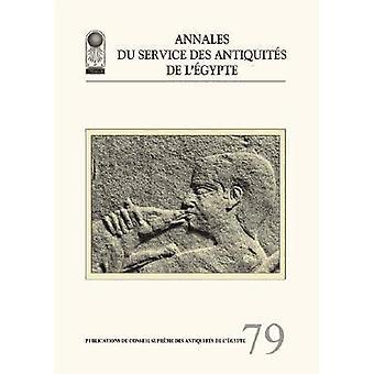 Annales Du Service Des Antiquites De l'Egypte - v. 79 par Ahmed Abdel F