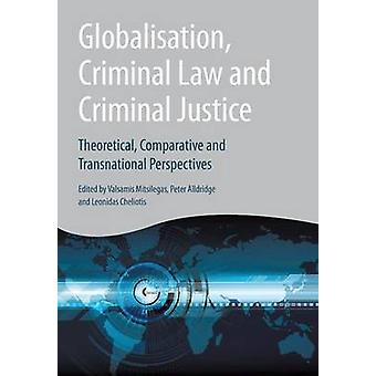 Globalisation Criminal Law and Criminal Justice by Mitsilegas & Valsamis