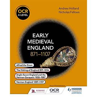 OCR A Level History - Early Medieval England 871-1107 by Nicholas Fell