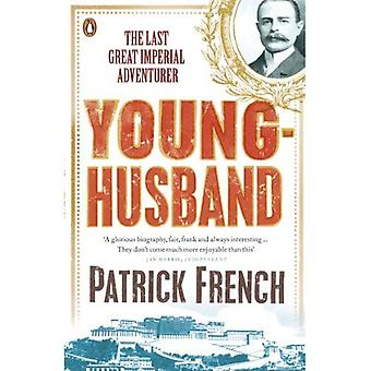 Younghusband: The Last Great Imperial Adventurer. Patrick French