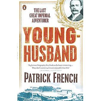 Younghusband: O último grande Imperial aventureiro. Francês Patrick
