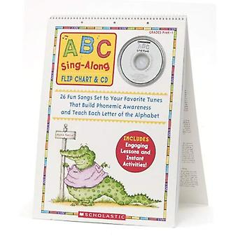 ABC Sing-Along Flip Chart & CD: 26 Delightful Songs Set to Your Favorite Tunes That Build Phonemic Awareness & Teach Each Letter of the Alphabet