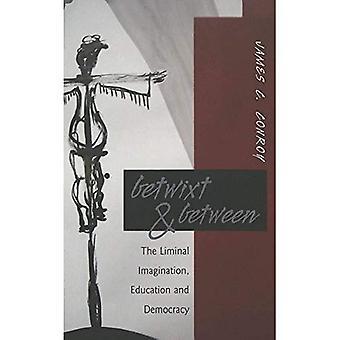 Zwischen & zwischen: Liminale Fantasie, Bildung und Demokratie (Kontrapunkte: Studien in der postmodernen Theorie der Bildung)