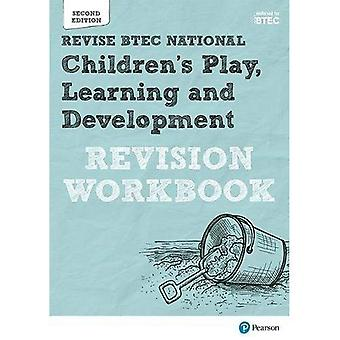 BTEC National Children's Play,�Learning and Development�Revision Workbook: Second�edition (REVISE BTEC Nationals�in Children's Play, Learning�and Development)