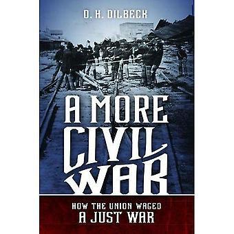 Una Guerra Civil más: Cómo la Unión libró una guerra justa (Guerra Civil América)
