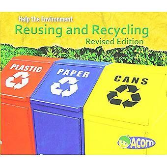 Riutilizzo e il riciclaggio (aiuta l'ambiente)