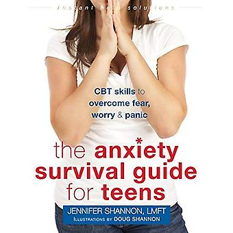 Anxiety Survival Guide for Teens: CBT Skills to Overcome Fear, Worry, and Panic (Instant Help Solutions)