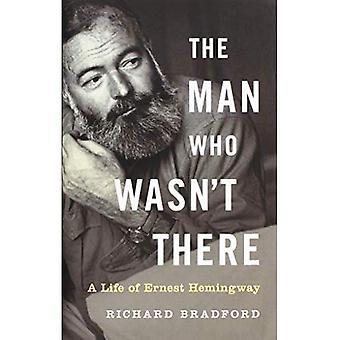 Mannen som inte fanns: Ett liv av Ernest Hemingway