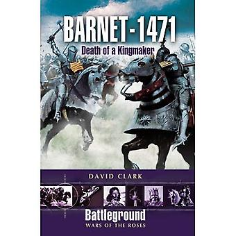 Barnet - 1471: Mort du faiseur de rois (champ de bataille: Wars of the Roses)