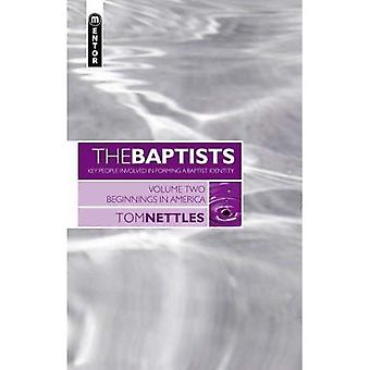 The Baptists: v. 2 (Baptists: Key People Involved in Forming a Baptist Identity)