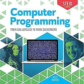 Datorprogrammering: Från Ada Lovelace till Mark Zuckerberg (Stem berättelser)