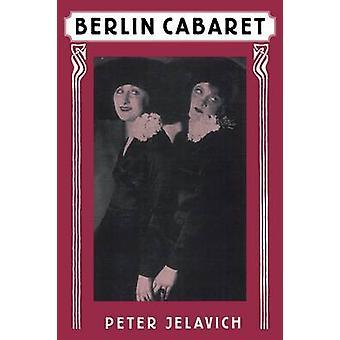Berlin Cabaret by Peter Jelavich - 9780674067622 Book
