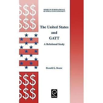 The United States and GATT by Beane & Donald