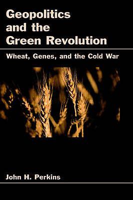 Geopolitics and the vert Revolution by Perkins & John H.