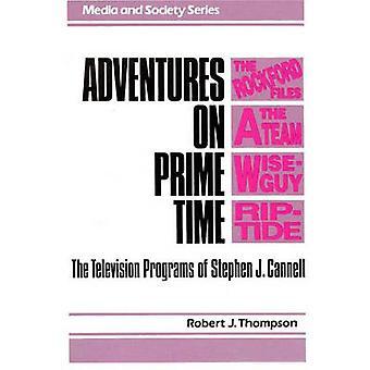 Aventures sur les heures de grande écoute les émissions de télévision de Cannell par Thompson & J. Robert