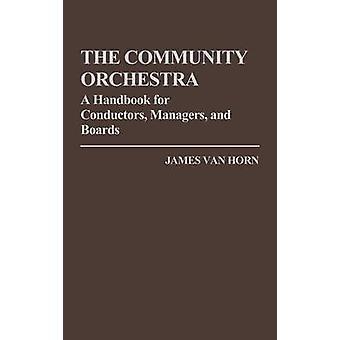 Fællesskabet orkester en håndbog for ledere ledere og bestyrelser af Van Horn & James