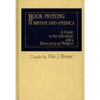 Buch drucken in Großbritannien und Amerika einen Leitfaden für die Literatur und ein Verzeichnis von Druckern Brenni & Vito