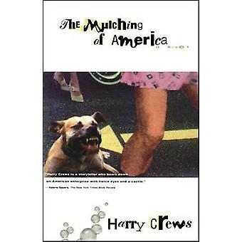 The Mulching of America by Crews & Harry