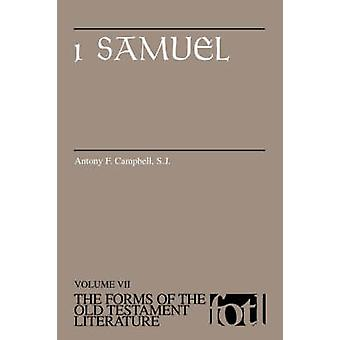 Forms of Old Testament Literature 1 Samuel by Campbell & Antony F.