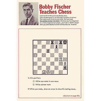 Bobby Fischer Teaches Chess by Fischer & Bobby